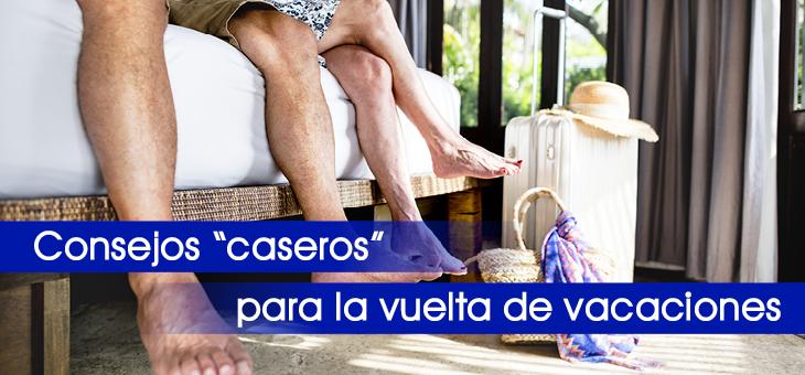 """CONSEJOS """"CASEROS"""" PARA LA VUELTA DE VACACIONES"""