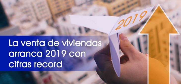 """1T DE 2019: """"EL MEJOR"""" PARA LA VENTA DE VIVIENDAS DESDE 2008"""